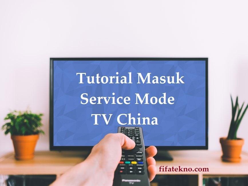 Cara Masuk Service Mode TV China