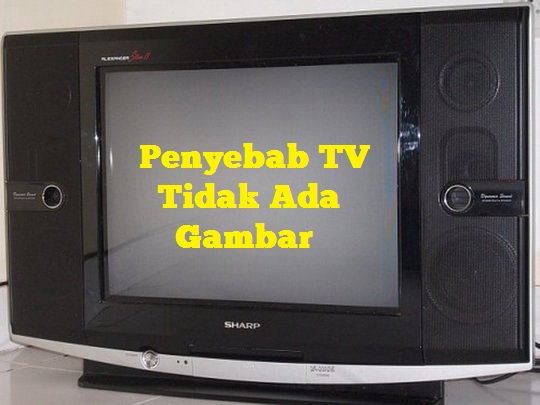 Penyebab TV Tidak Ada Gambar